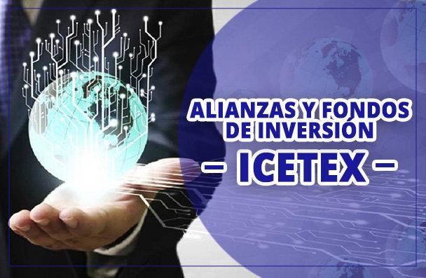 Fondos de Inversion y Alianzas ICETEX