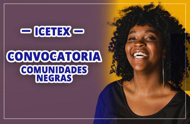 Convocatoria de Comunidades Negras Icetex