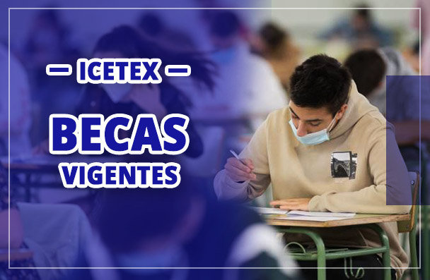 ICETEX becas vigentes